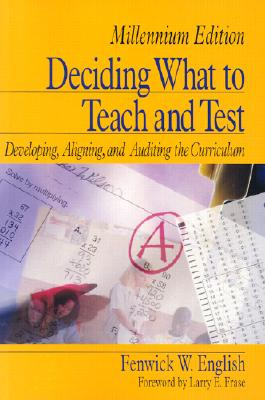 Image for Deciding What to Teach and Test: Developing, Aligning, and Auditing the Curriculum
