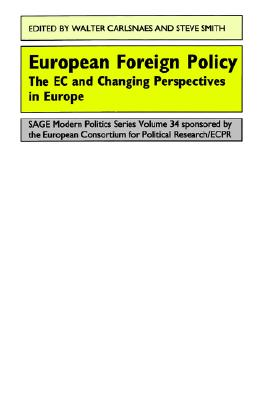 European Foreign Policy: The EC and Changing Perspectives in Europe (SAGE Modern Politics series)