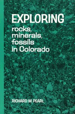 Image for Exploring Rocks, Minerals, Fossils in Colorado