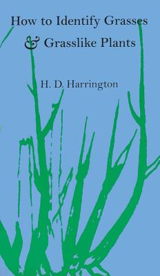 How to Identify Grasses and Grasslike Plants: Sedges and Rushes, Harrington, H.D.
