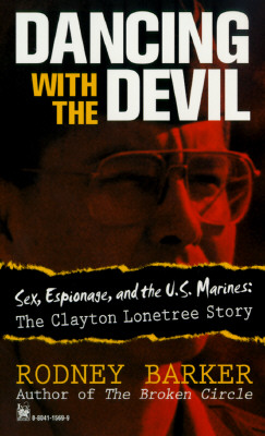 "Image for ""Dancing with the Devil: Sex, Espionage, and the U.S. Marines: The Clayton Lonetree Story"""