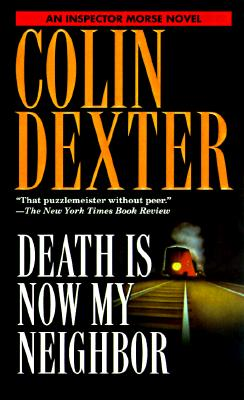 Death Is Now My Neighbor (Inspector Morse), Dexter, Colin