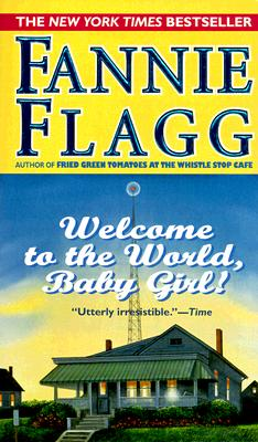 Welcome to the World, Baby Girl!, Flagg, Fannie