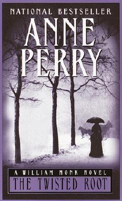 The Twisted Root: A William Monk Novel, Perry, Anne