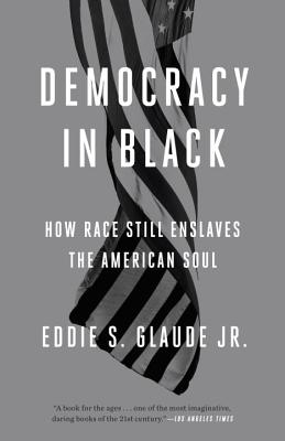 Image for Democracy in Black: How Race Still Enslaves the American Soul