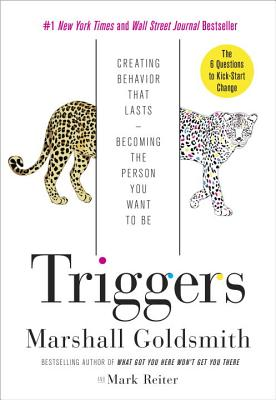 Image for Triggers: Creating Behavior That Lasts--Becoming the Person You Want to Be