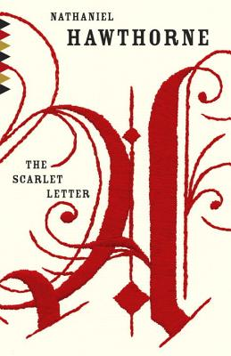 The Scarlet Letter: A Romance (Vintage Classics), Hawthorne, Nathaniel