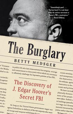 Image for The Burglary: The Discovery of J. Edgar Hoover's Secret FBI (Vintage)