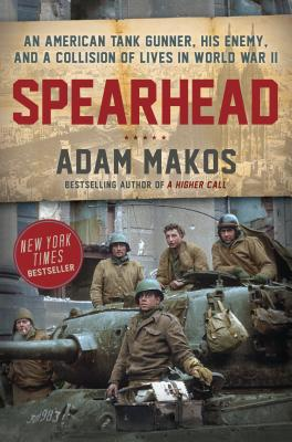 Image for Spearhead: An American Tank Gunner, His Enemy, and a Collision of Lives in World War II