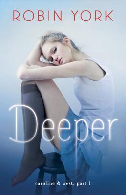 Image for Deeper: A Novel (Caroline & West)