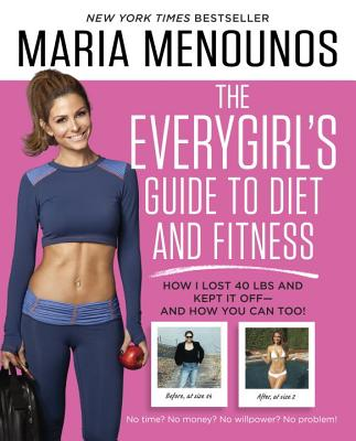 Image for The EveryGirl's Guide to Diet and Fitness: How I Lost 40 lbs and Kept It Off-And How You Can Too!