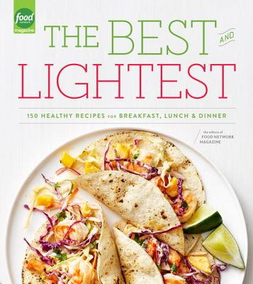 Image for The Best and Lightest: 150 Healthy Recipes for Breakfast, Lunch and Dinner