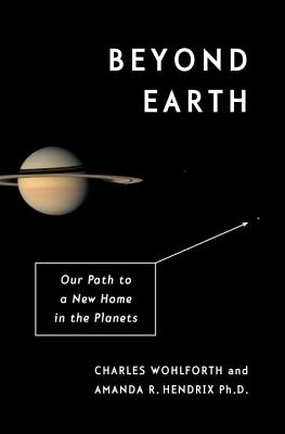 Image for Beyond Earth: Our Path to a New Home in the Planets