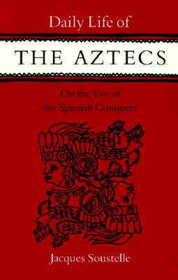 Image for Daily Life of the Aztecs, on the Eve of the Spanish Conquest