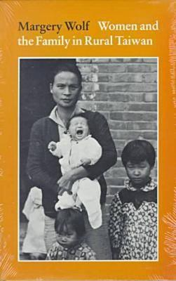 "Women and the Family in Rural Taiwan, ""Wolf, Margery"""