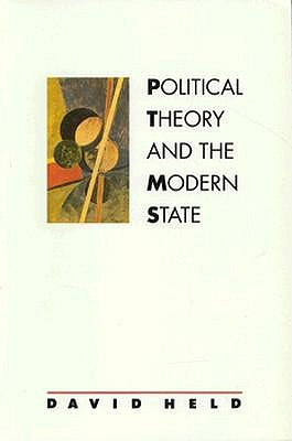 Image for Political Theory and the Modern State: Essays on State, Power, and Democracy