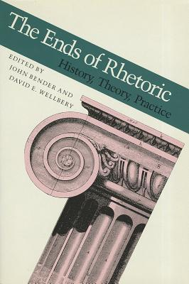 Image for The Ends of Rhetoric: History, Theory, Practice