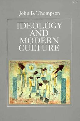 Image for Ideology and Modern Culture: Critical Social Theory in the Era of Mass Communication