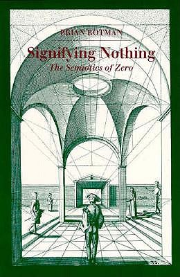 Image for Signifying Nothing: The Semiotics of Zero