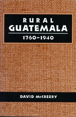 Image for Rural Guatemala, 1760-1940