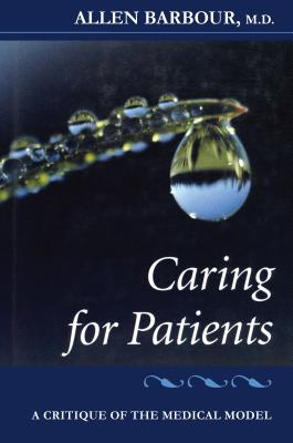 Image for Caring for Patients: A Critique of the Medical Model