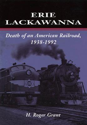Image for Erie Lackawanna: The Death of an American Railroad, 1938-1992
