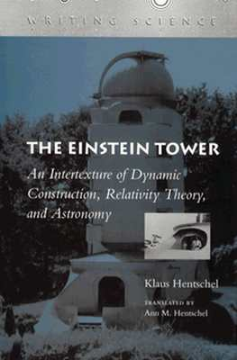 Image for The Einstein Tower: An Intertexture of Dynamic Construction, Relativity Theory, and Astronomy (Writing Science)