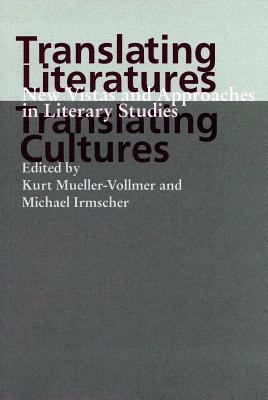 Image for Translating Literatures, Translating Cultures: New Vistas and Approaches in Literary Studies
