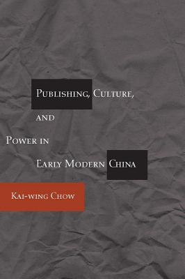 Image for Publishing, Culture, and Power in Early Modern China