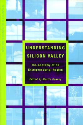 Image for Understanding Silicon Valley: The Anatomy of an Entrepreneurial Region (Stanford Business Books (Paperback))