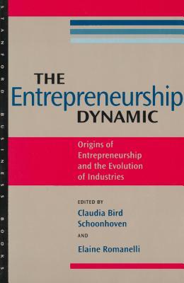 Image for The Entrepreneurship Dynamic: Origins of Entrepreneurship and the Evolution of Industries (Stanford Business Books (Paperback))