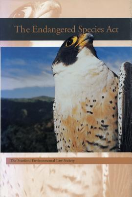 Image for The Endangered Species Act (A Stanford Environmental Law Society handbook)