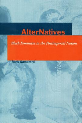 Image for AlterNatives: Black Feminism in the Postimperial Nation (Cultural Sitings)