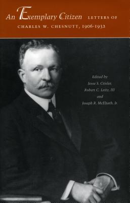 Image for An Exemplary Citizen: Letters of Charles W. Chesnutt, 1906-1932