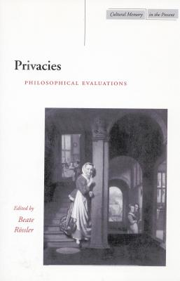 Image for Privacies: Philosophical Evaluations (Cultural Memory in the Present)