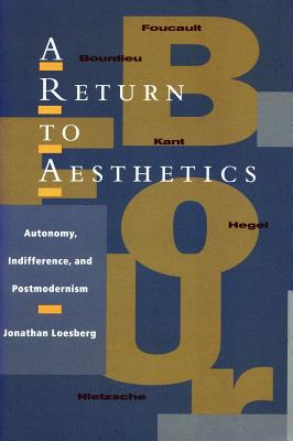 Image for A Return to Aesthetics: Autonomy, Indifference, and Postmodernism