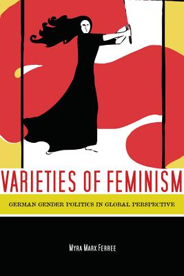 Image for Varieties of Feminism: German Gender Politics in Global Perspective