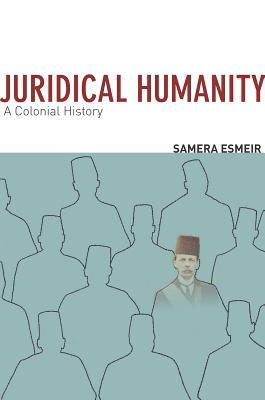 Image for Juridical Humanity: A Colonial History