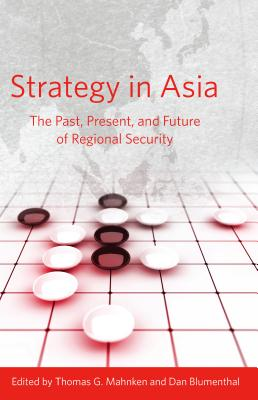 Image for Strategy in Asia: The Past, Present, and Future of Regional Security