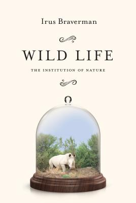Image for Wild Life: The Institution of Nature