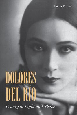 Image for Dolores del Río: Beauty in Light and Shade