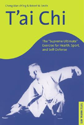 Image for T'ai-Chi: The Supreme Ultimate Exercise for Health, Sport, and Self-Defense