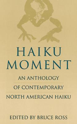 Image for Haiku Moment: An Anthology of Contemporary North American Haiku