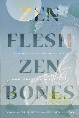 Image for Zen Flesh, Zen Bones Classic Edition: A Collection of Zen and Pre-Zen Writings