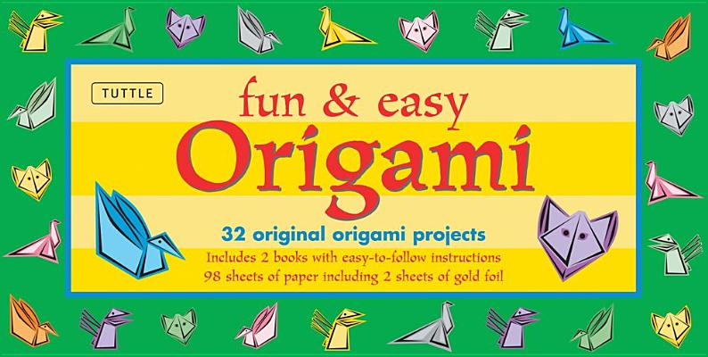 Fun & Easy Origami Kit: 32 Original Paper-folding Projects: Includes Origami Kit with 2 Instruction Books & 98 Origami Papers