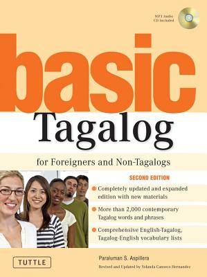 Basic Tagalog for Foreigners and Non-Tagalogs: (MP3 Audio CD Included) (Tuttle Language Library), Leo Alvarado; Paraluman S. Aspillera; Yolanda C. Hernandez