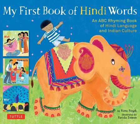 Image for My First Book of Hindi Words: An ABC Rhyming Book of Hindi Language and Indian Culture (My First Book Of...-miscellaneous/English)
