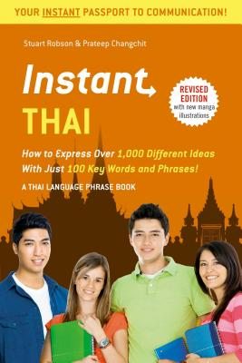 Image for Instant Thai: How to Express 1,000 Different Ideas with Just 100 Key Words and Phrases! (Thai Phrasebook & Dictionary) (Instant Phrasebook Series)