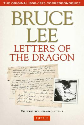 Image for Bruce Lee Letters of the Dragon: The Original 1958-1973 Correspondence (The Bruce Lee Library)