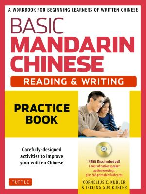 Basic Mandarin Chinese - Reading & Writing Practice Book: A Workbook for Beginning Learners of Written Chinese (MP3 Audio CD and Printable Flash Cards Included) (Basic Chinese), Kubler, Cornelius C.; Kubler, Jerling Guo